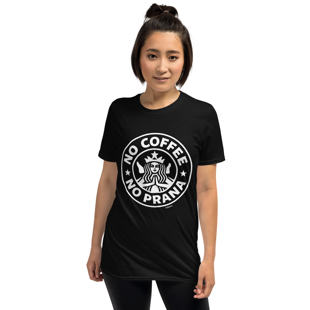 No Coffee No Prana Short-Sleeve Unisex T-Shirt