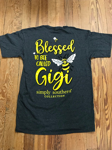 Blessed to Bee Called Gigi Simply Southern Tee