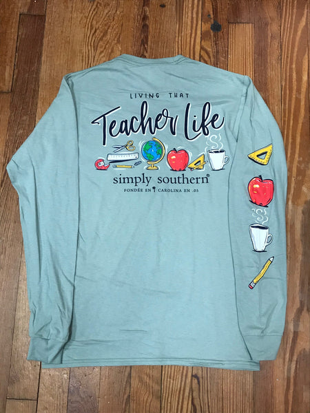 Living That Teacher Life Simply Southern Long Sleeve Tee