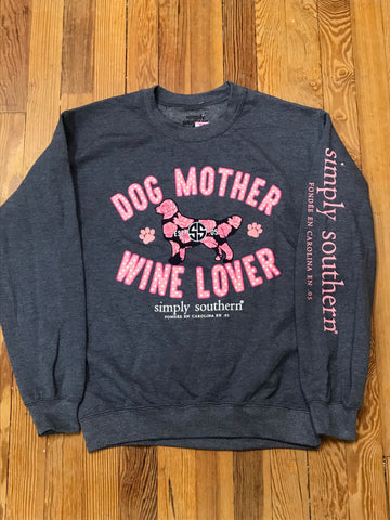 Dog Mother Wine Lover Simply Southern Crew Sweatshirt