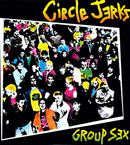 Circle Jerks - Group Sex (New)