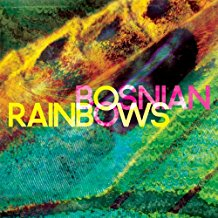 Bosnian Rainbows - Bosnian Rainbows (New)