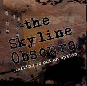 The Skyline Obscura - Falling is Not an Option