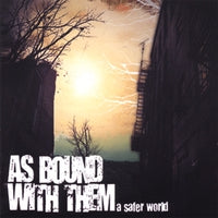 As Bound With Them - A Safer World