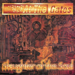 At the Gates - Slaughter of the Soul (New)