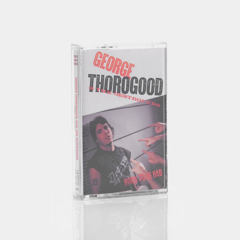 George Thorogood & The Destoryers - Born To Be Bad (1988) Cassette Tape