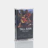 Tall Juan - Why Not? Cassette Tape