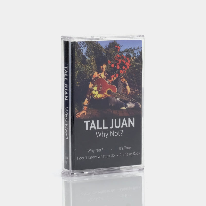 Tall Juan - Why Not? (2015) Cassette Tape