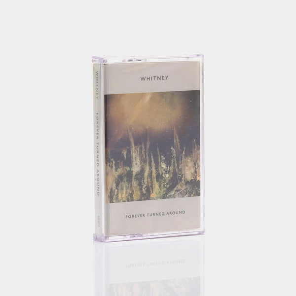 Whitney - Forever Turned Around Cassette Tape