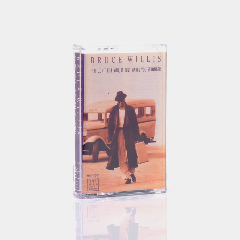 Bruce Willis - If It Don't Kill You, It Just Makes You Stronger (1989) Cassette Tape