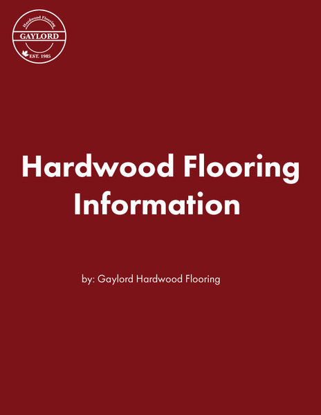 Hardwood Flooring Information and Videos [FREE] - Gaylord Hardwood Flooring - Wood Flooring