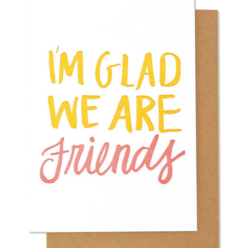 I'm Glad We Are Friends Card