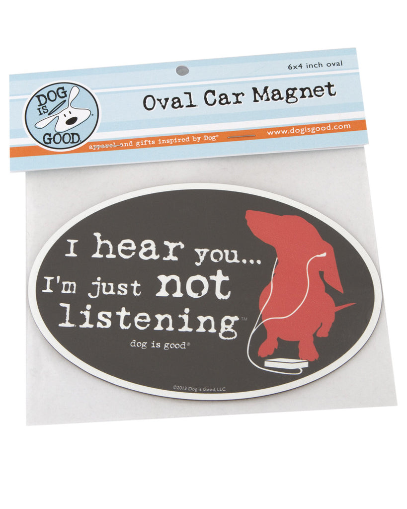 I Hear You I'm Just Not Listening Car Magnet