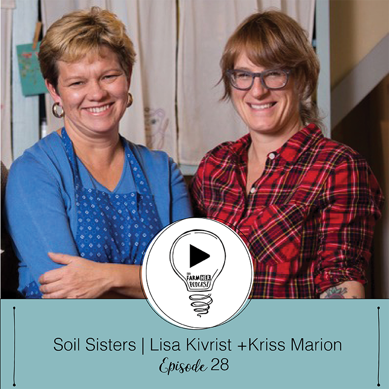 Shining Bright E28 | Soil Sisters: Lisa Kivrist + Kriss Marion