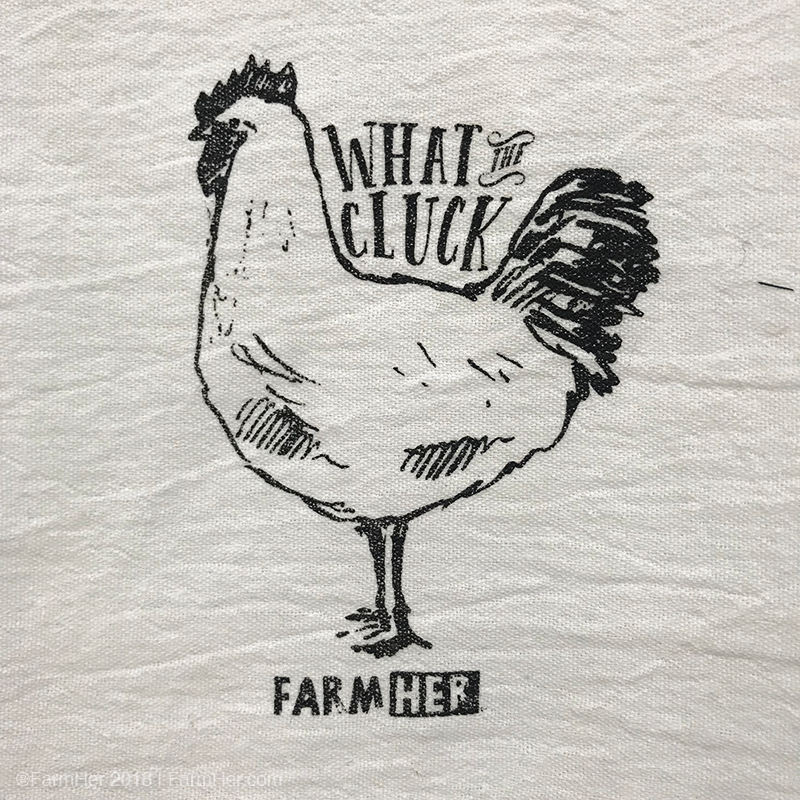 "FarmHer 'What the Cluck"" Towel"