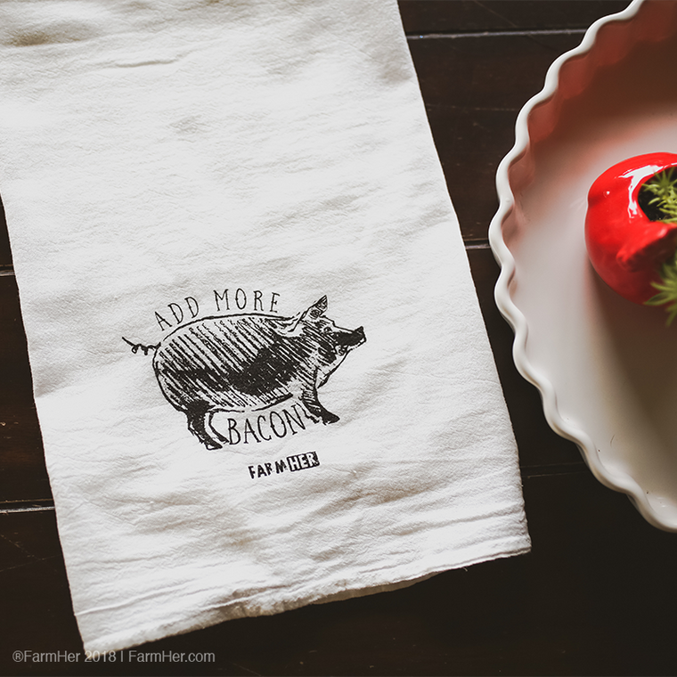 "FarmHer ""Add More Bacon"" Dish Towel"