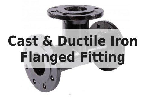 Cast & Ductile Iron Flanged Fitting