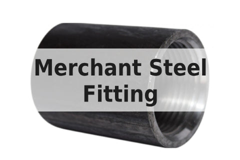 Merchant Steel Fitting
