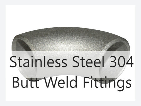 Butt Weld Fitting 304 SS