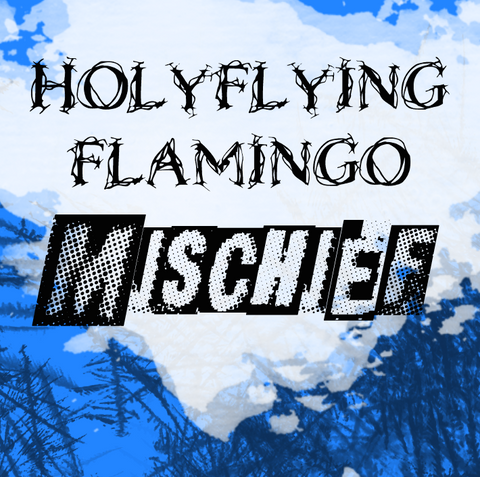 Mischief - Holy Flying Flamingo