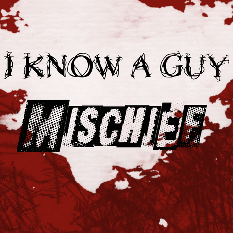 Mischief - I Know A Guy