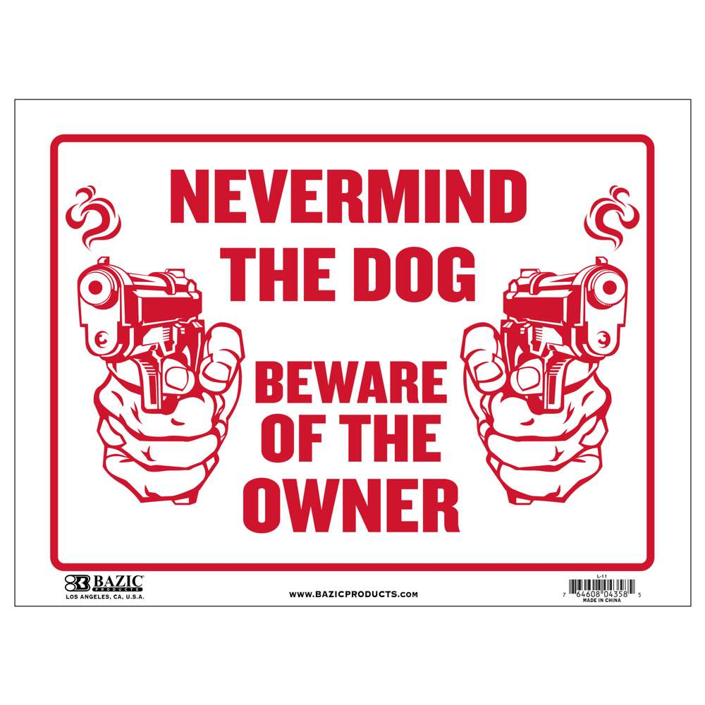 "12"" X 16"" Never Mind The Dog Beware of Owner Sign - Bazicstore"