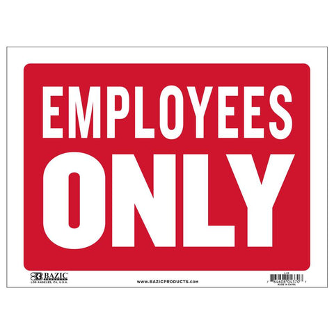 "12"" X 16"" Employees Only Sign"