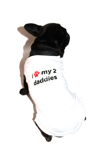 I Love My 2 Daddies Dog Tee- White