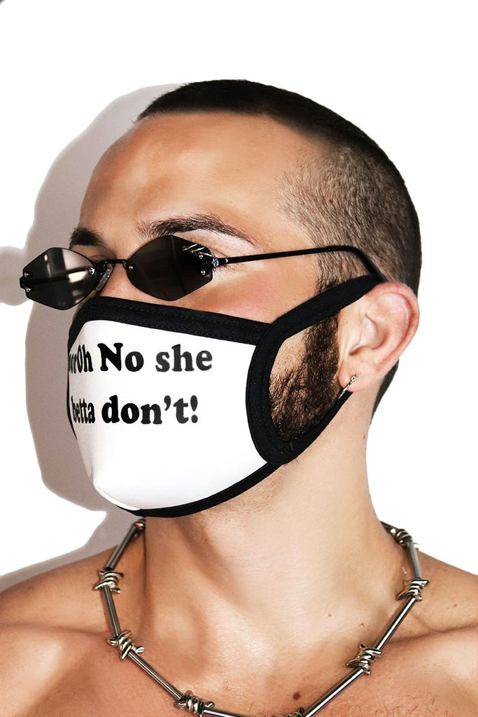No She Betta Don't Face Mask- White