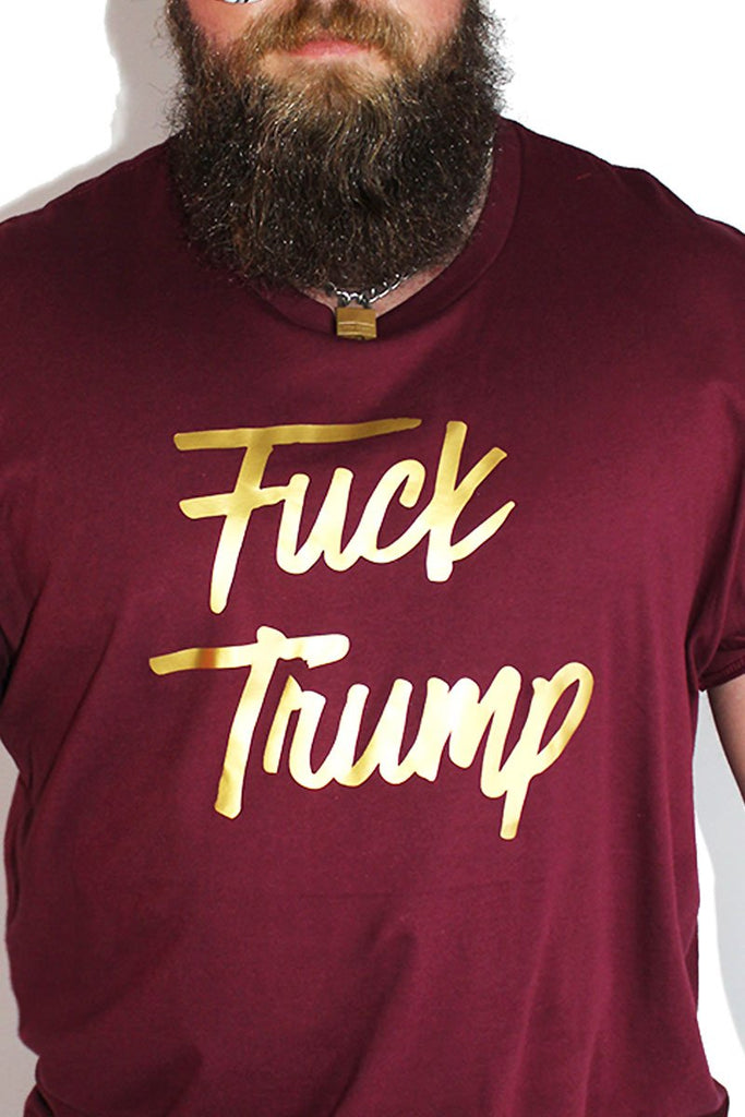 PLUS: Fuck Trump Tee- Burgundy