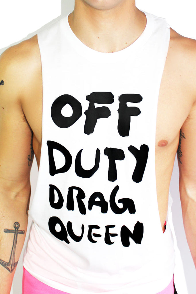 Off Duty Drag Queen Low Armhole Tank- White