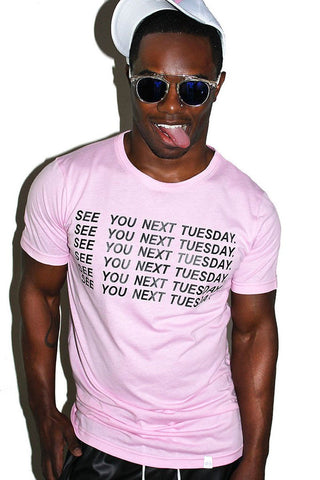 See You Next Tuesday Cunt Tee- Pink