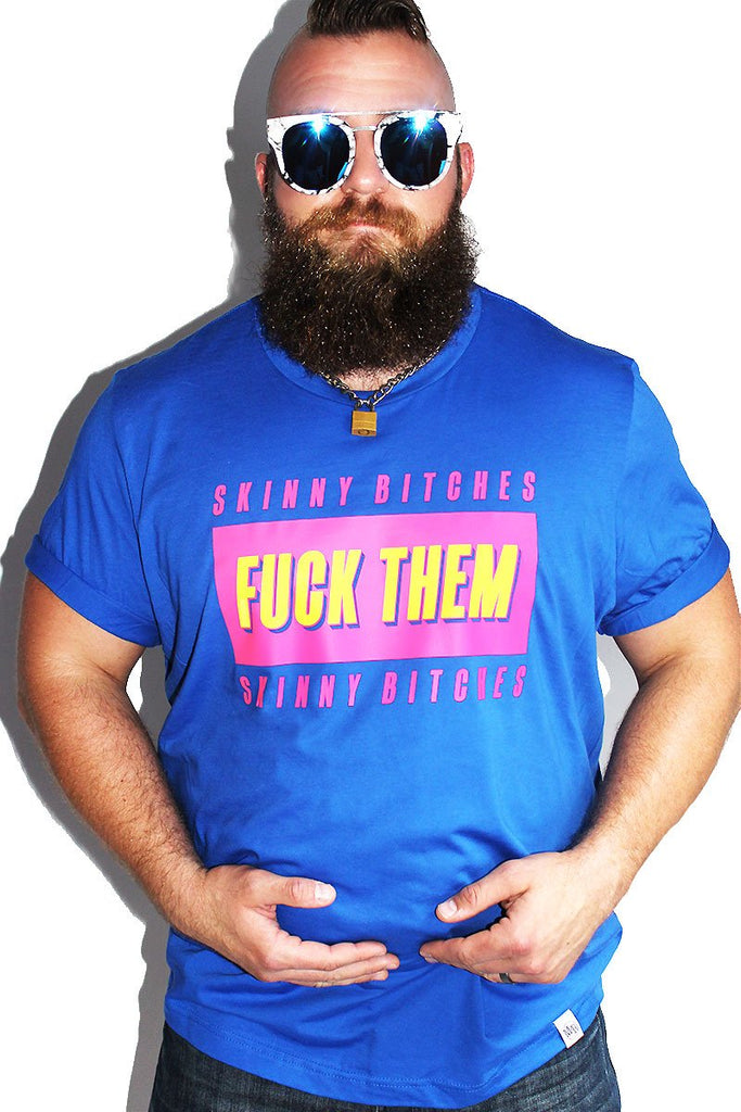PLUS: Fuck Them Skinny Bitches Tee - Royal