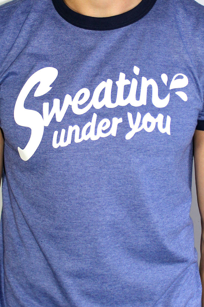 Sweatin Under You Ringer Tee- Blue
