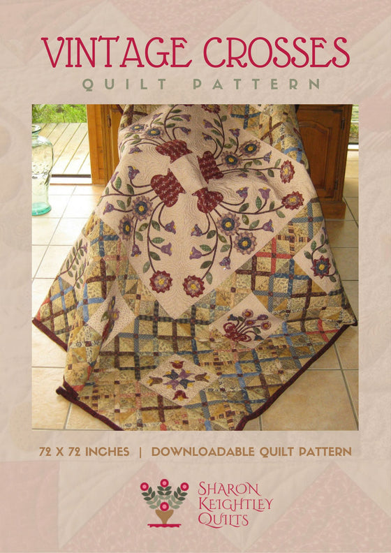 Vintage Crosses Quilt Pattern | Sharon Keightley Quilts