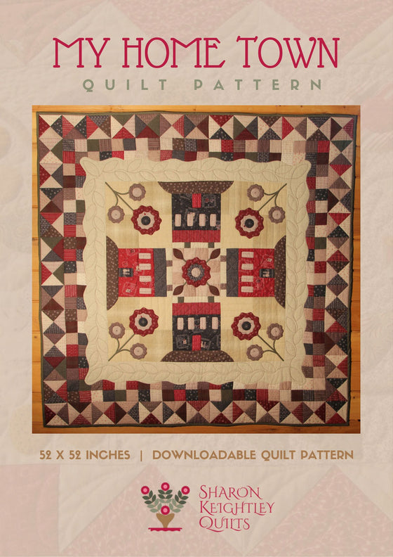 My Home Town Quilt Pattern | Sharon Keightley Quilts