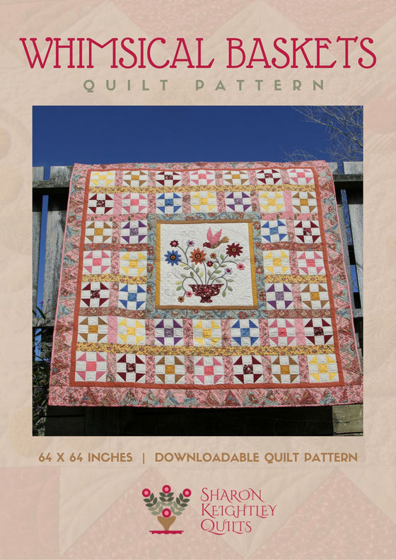 Whimsical Baskets Quilt Pattern | Sharon Keightley Quilts