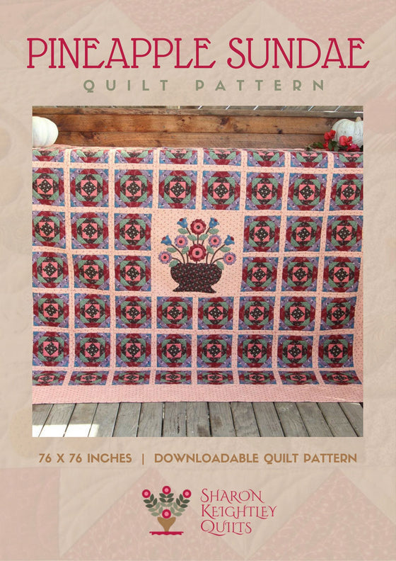 Pineapple Sundae Quilt Pattern - Pine Valley Quilts