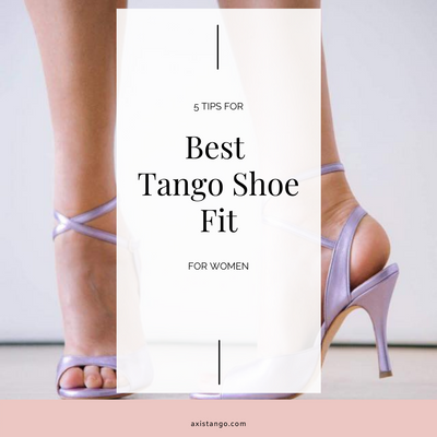 5 Tips For Best Tango Shoe Fit For Women