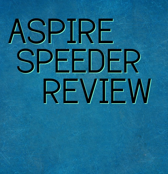 Aspire Speeder 200W Mod Review