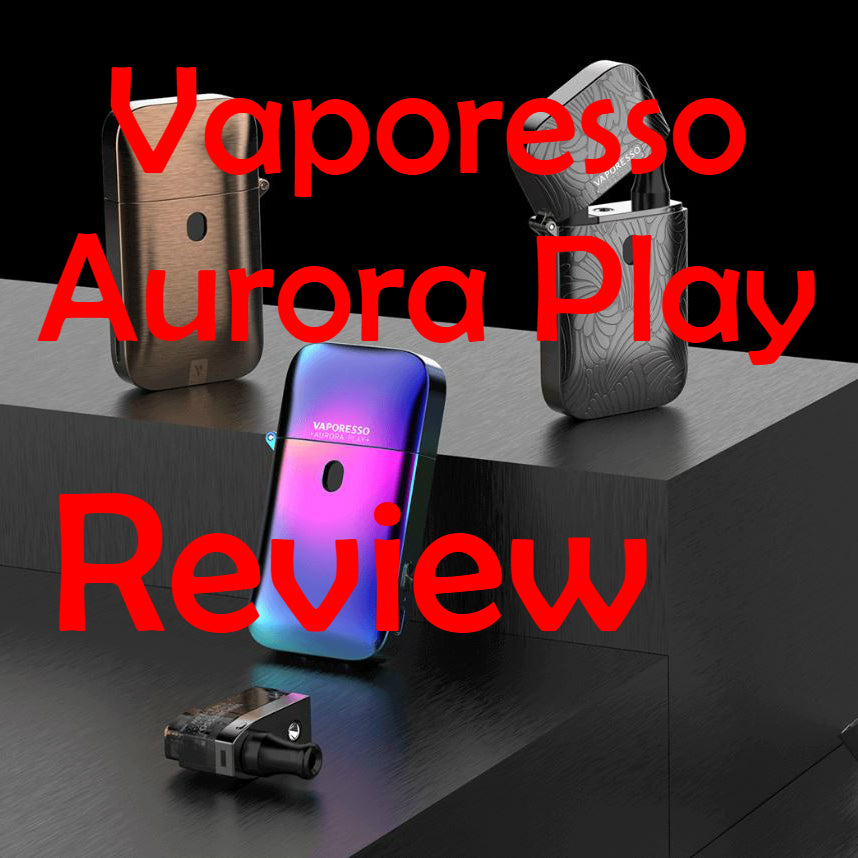 The Vaporesso Aurora Play, An EightVape Review