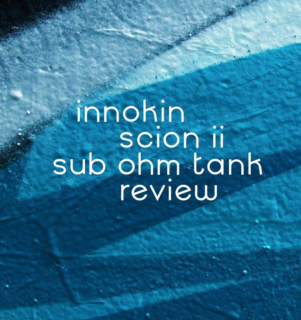 Innokin Scion II Sub-Ohm Tank Review