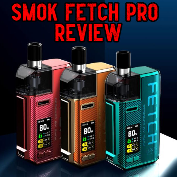 SMOK Fetch Pro Review