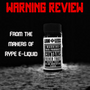 WARNING Vape Review, Delicious E-Liquid Ahead!