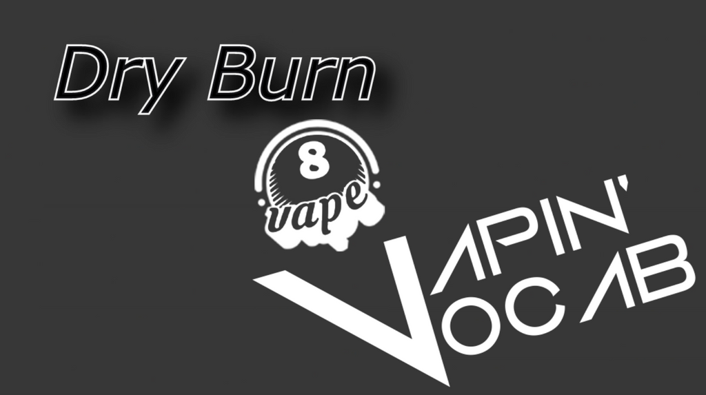 Vapin' Vocab - Dry Burn