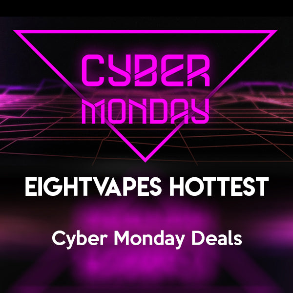 EIGHTVAPE'S WEBSITE BREAKING CYBER MONDAY DEALS