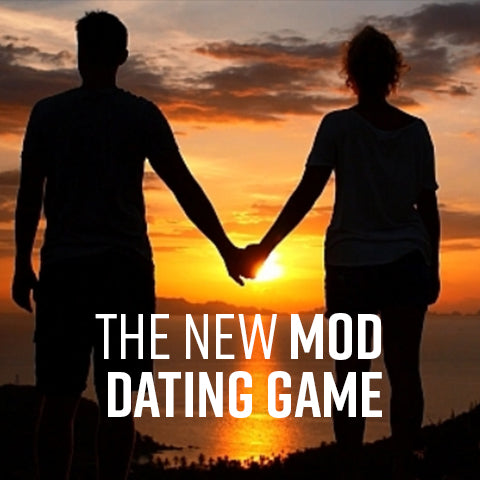 The New Mod Dating Game