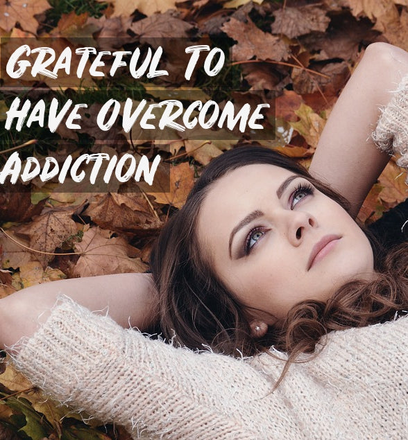 Thankful To Overcome Addiction