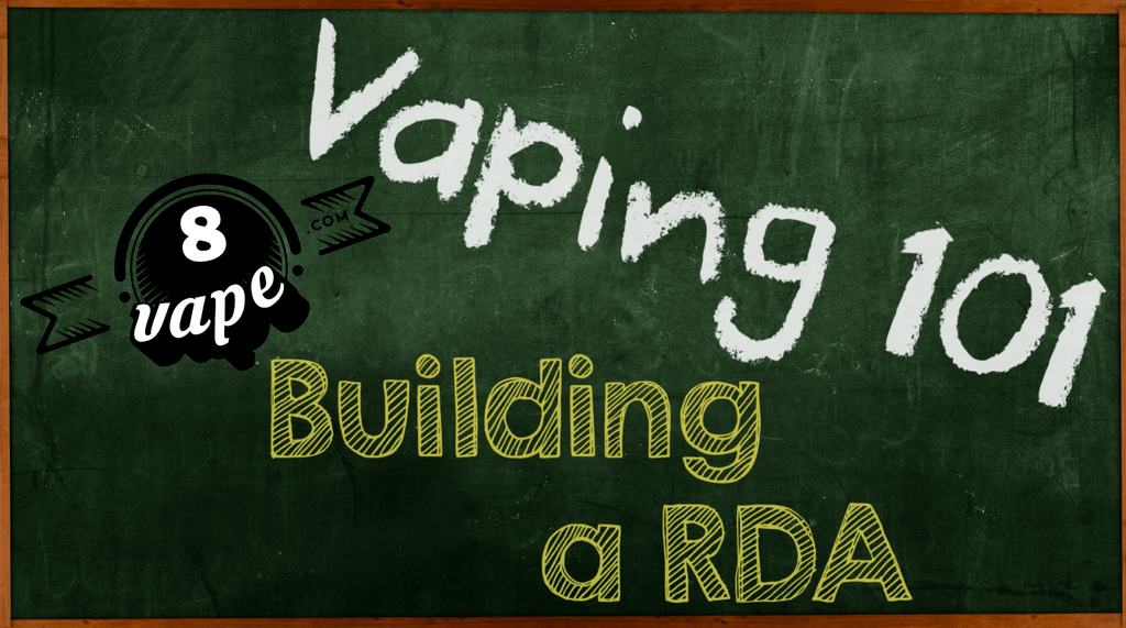 Vaping 101 - Building a RDA