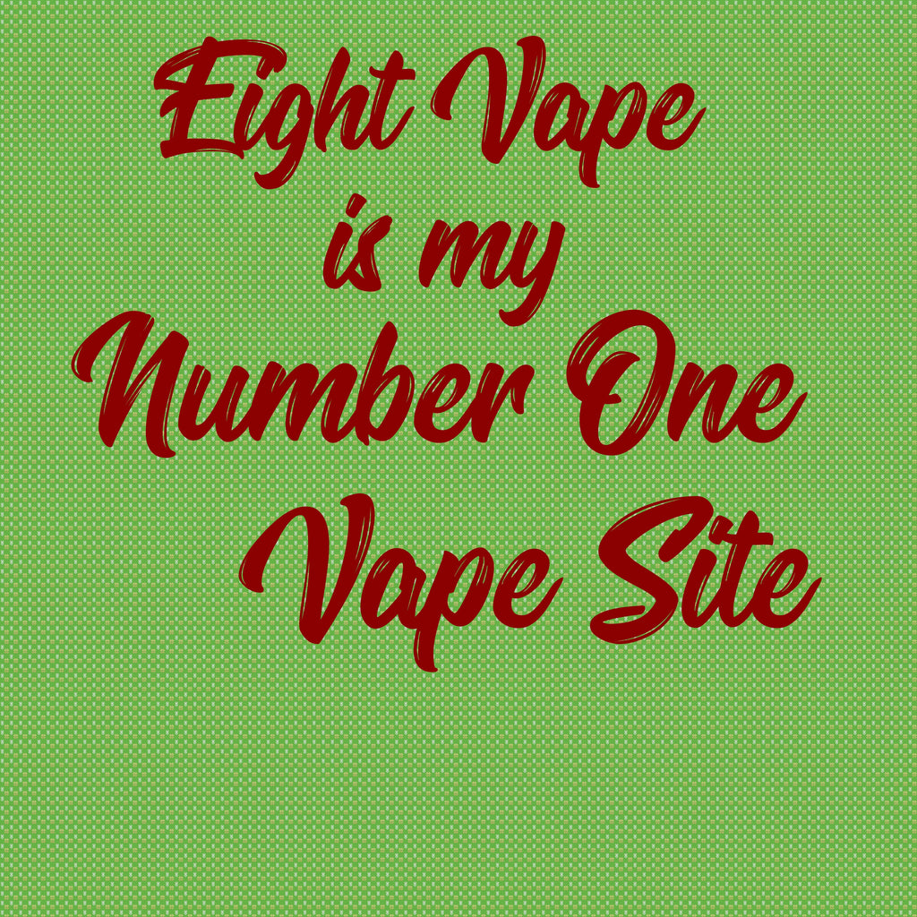 Eight Vape Review: Thanks For Being #1